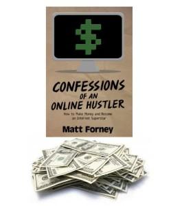 Matt Forney Confessions of an online hustler make money writing