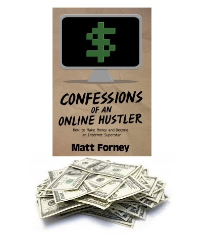 Matt Forney Confessions of an online hustler make money writing