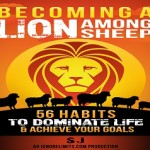 Become A Lion Among Sheep With Successful Habits