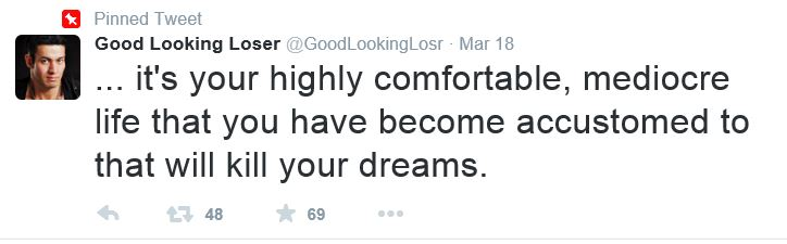 GoodLookingLoser Quote