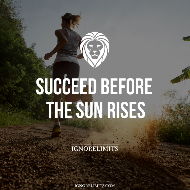 Succeed Before The Sun Rises
