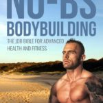 No-BS Bodybuilding Book Review by John Doe Bodybuilding