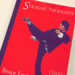 Striking Thoughts – A Summary of Bruce Lee Wisdom