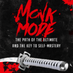 Monk Mode: The Path Of The Ultimate And The Keys To Self-Mastery Review